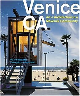 Venice, CA: Art and Architecture in a Maveric Community: Michael
