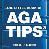 The Little Book of Aga Tips: v. 3