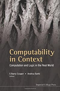 Computability In Context: Computation And Logic In The Real World by Cooper S Barry et al (2011-04-25)