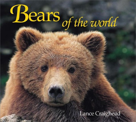 bears of the world worldlife discovery guides lance craighead