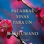 Palabras vivas para un yo más humano [Living Words for a More Human Self] | Fredo Velazquez