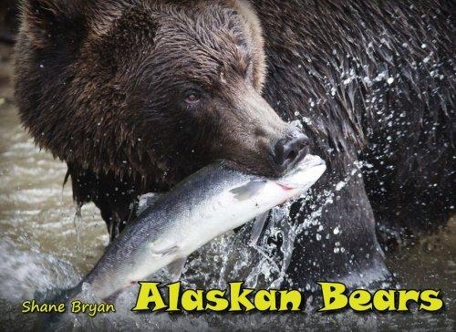 Alaskan Bears: Stunning Photos and Fun Alaskan Bear Facts (Discovering Alaska) (Volume 1)