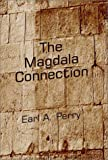 The Magdala Connection, Earl Perry, 0805954589
