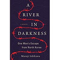 A River in Darkness: One Mans Escape from North Korea Kindle Deals