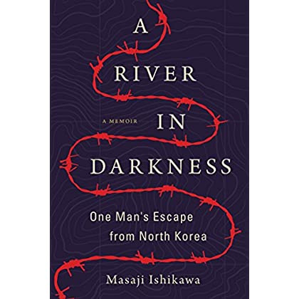 A River in Darkness: One Man's Escape