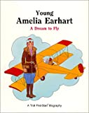 Young Amelia Earhart - Pbk (First-Start Biographies)