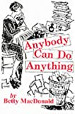 Front cover for the book Anybody Can Do Anything by Betty MacDonald