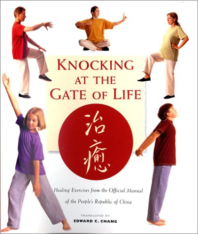 Download Knocking at the Gate of Life: Healing Exercises from the Official Manual of the People's Republic of China pdf