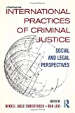 img - for International Practices of Criminal Justice: Social and legal perspectives book / textbook / text book