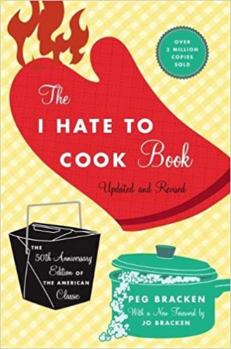 39005821 The I Hate to Cook Book: 50th Anniversary Edition: Peg Bracken, Jo Bracken:  9780446545921: Amazon.com: Books