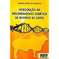 Introdução Ao Melhoramento Genético De Bovinos De Corte