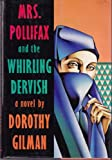 Mrs. Pollifax and the Whirling Dervish, Dorothy Gilman, 0385414587