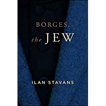 Borges, the Jew (SUNY series in Latin American and Iberian Thought and Culture)