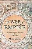 The Web of Empire, Alison Games, 0195335546