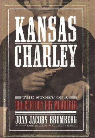 Kansas Charley: The Story of a 19th-Century Boy Murderer ebook