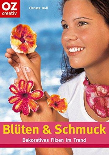 Blüten & Schmuck: Dekoratives Filzen im Trend (Creativ-Taschenbuecher. CTB)