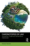 Chronotopes of Law : Jurisdiction, Scale and Governance, Valverde, Mariana, 041571558X