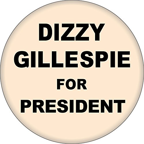 - Dizzy Gillespie For President - 1.5