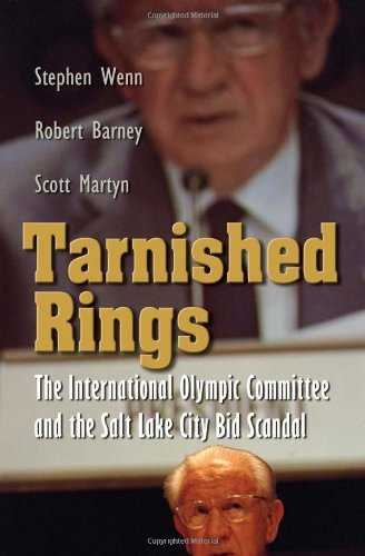 Tarnished Rings: The International Olympic Committee and the Salt Lake City Bid Scandal (Sports and Entertainment) by Stephen Wenn - Salt Lake Malls Shopping City