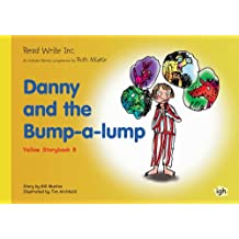 Read Write Inc.: Set 5 Yellow: Colour Storybooks: Danny and the Bump-a-Lump