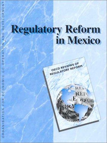 Regulatory Reform in Mexico (Oecd Reviews of Regulatory Reform) PDF ePub book