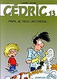 """Afficher """"Cédric n° 13 Papa, je veux un cheval !"""""""