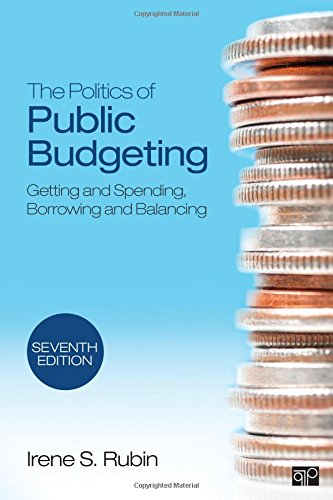 The Politics of Public Budgeting: Getting and Spending, Borrowing and Balancing