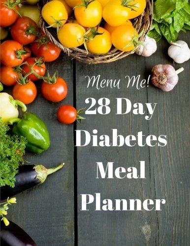 28 Day Diabetes Diet Meal Planner-Menu Me! Lower Carb Menus & Easy Recipes