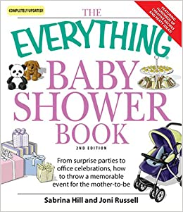 Everything Baby Shower Book: Throw A Memorable Event For Mother To Be  (Everything: Parenting And Family): Amazon.com: Books
