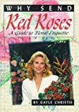 Why Send Red Roses?, Gayle Christie, 1887918086