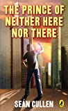 The Prince of Neither Here nor There, Sean Cullen, 0143171216