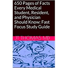 650 Pages of Facts Every Medical Student, Resident, and Physician Should Know: Fast Focus Study Guide