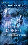 Dangerous Temptation, Kathleen Korbel, 0373617496