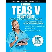 Premier TEAS V Study Guide: TEAS Version 5 Test Prep with Practice Questions