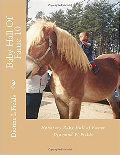 Baby Hall Of Fame 10: Diamond W Fields: Volume 10 (10th Inductees)