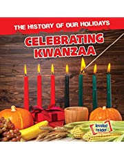 Celebrating Kwanzaa (History of Our Holidays)