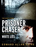 Prisoner Chaser: Two Short Stories