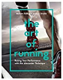 img - for The Art of Running: Raising Your Performance with the Alexander Technique book / textbook / text book