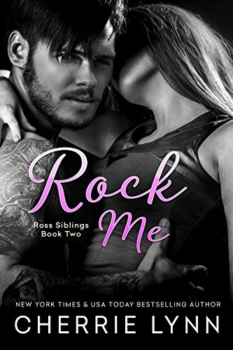 Rock Me (Ross Siblings Book 2) ()