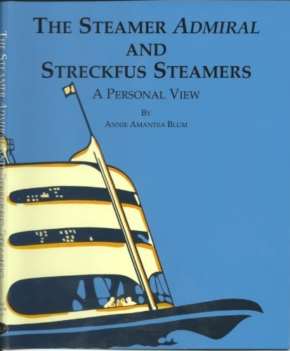 The Steamer Admiral and Streckfus Steamers, A Personal View
