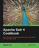 Apache Solr 4 Cookbook, Rafal Kuc, 1782161325