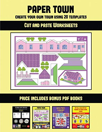 Cut and paste Worksheets (Paper Town - Create Your Own Town Using 20 Templates): 20 full-color kindergarten cut and paste activity sheets designed to ... 12 printable PDF kindergarten workbooks