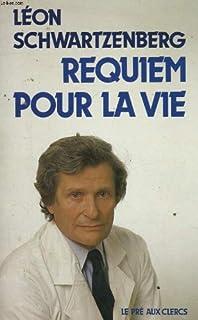 Requiem pour la vie, Schwartzenberg, Léon