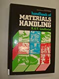 Handbook of Materials Handling (Ellis Horwood series applied science and industrial technology)