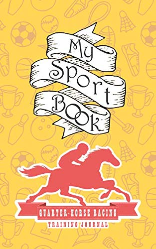 My Sport Book - Quarter Horse Racing Training Journal: for sale  Delivered anywhere in USA