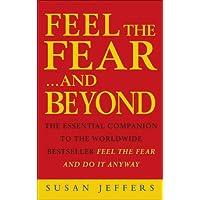 Feel the Fear & Beyond