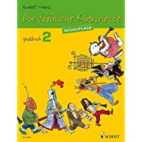Die fröhliche Klarinette: (Überarbeitete Neuauflage). Spielbuch 2. 2-4 Klarinetten / Klarinette und Klavier. Spielbuch.
