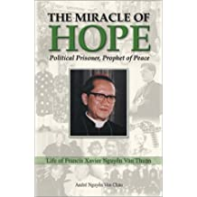 Miracle of Hope: Political Prisoner, Prophet of Peace by Andre N. Chau (2003-05-06)