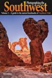 img - for Photographing the Southwest Vol.1: Southern Utah, 3rd Edition book / textbook / text book