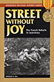 Street Without Joy: The French Debacle in Indochina (Stackpole Military History Series)